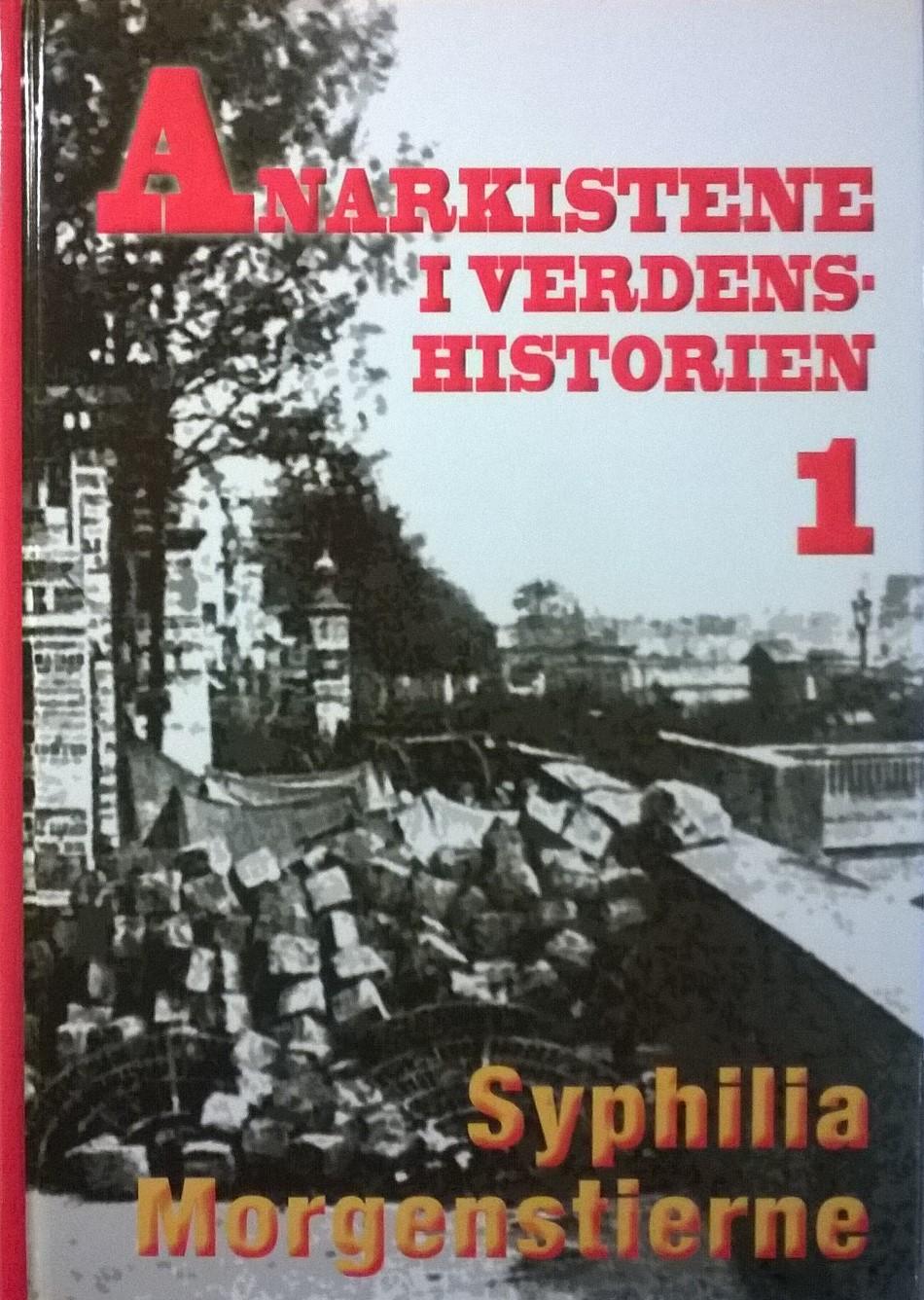 Morgenstierne, Syphilia [Mari Toft] Anarkistene i verdenshistorien 1