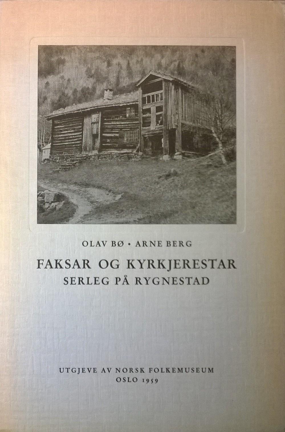 Bø, Olav, Arne Berg Faksar og kyrkjerestar: Serleg på Rygnestad