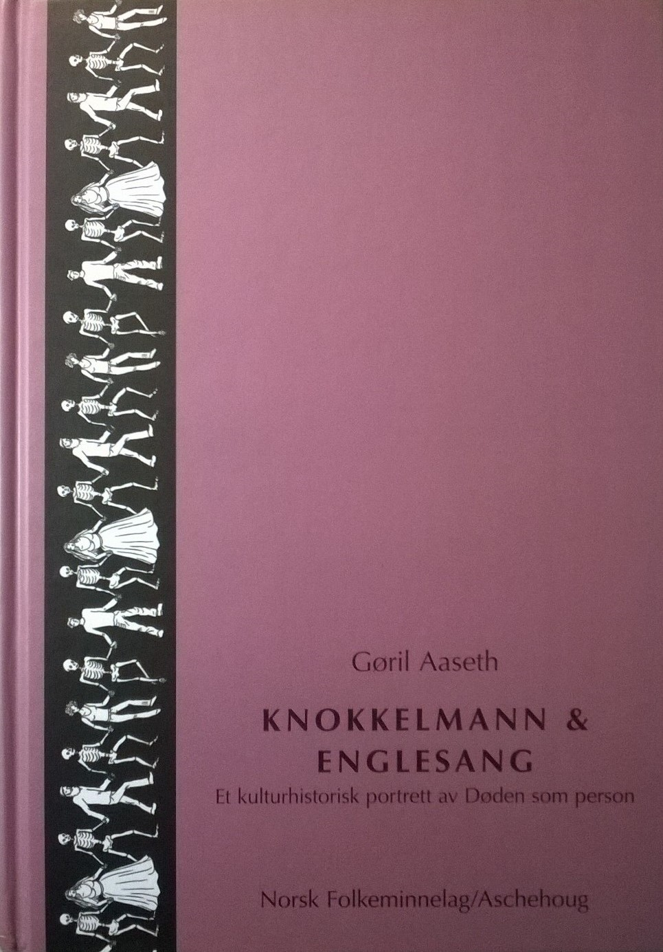 Aaseth, Gøril Knokkelmann og englesang: Et kulturhistorisk portrett av Døden som person