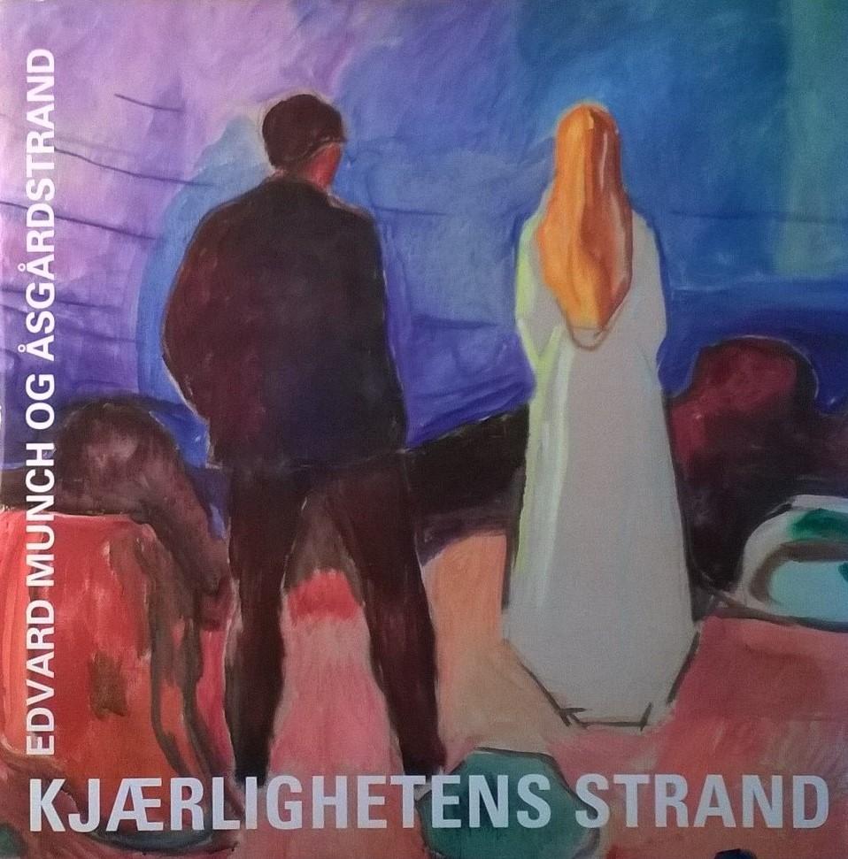 Pettersson, Jan Åke (red.) Kjærlighetens strand: Edvard Munch og Åsgårdstrand