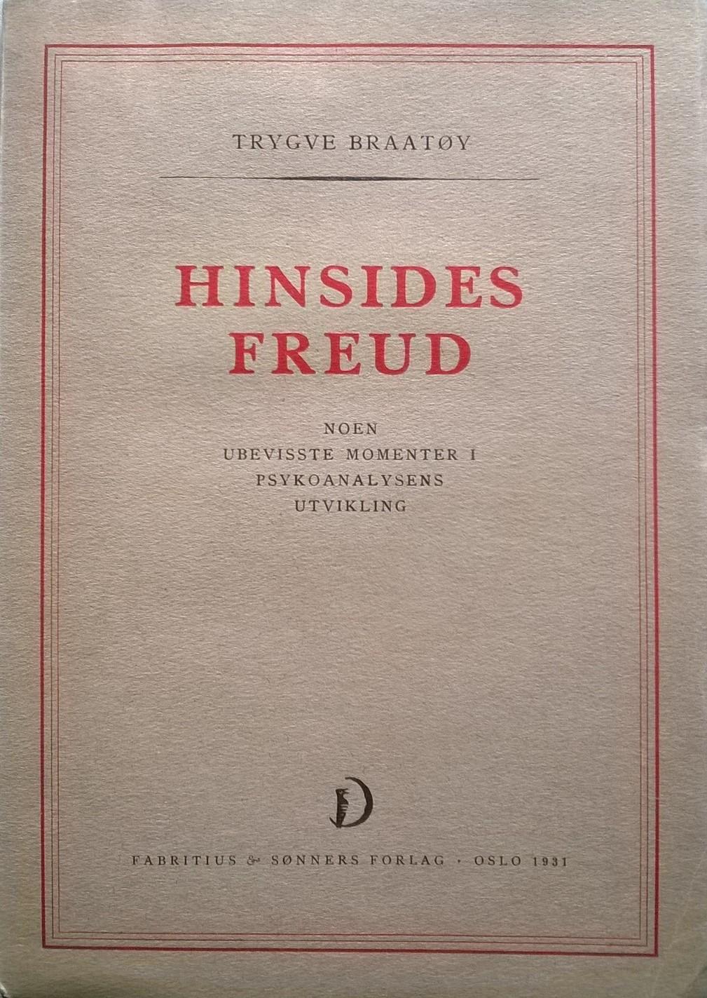 Braatøy, Trygve Hinsides Freud: Noen ubevisste momenter i psykoanalysens utvikling