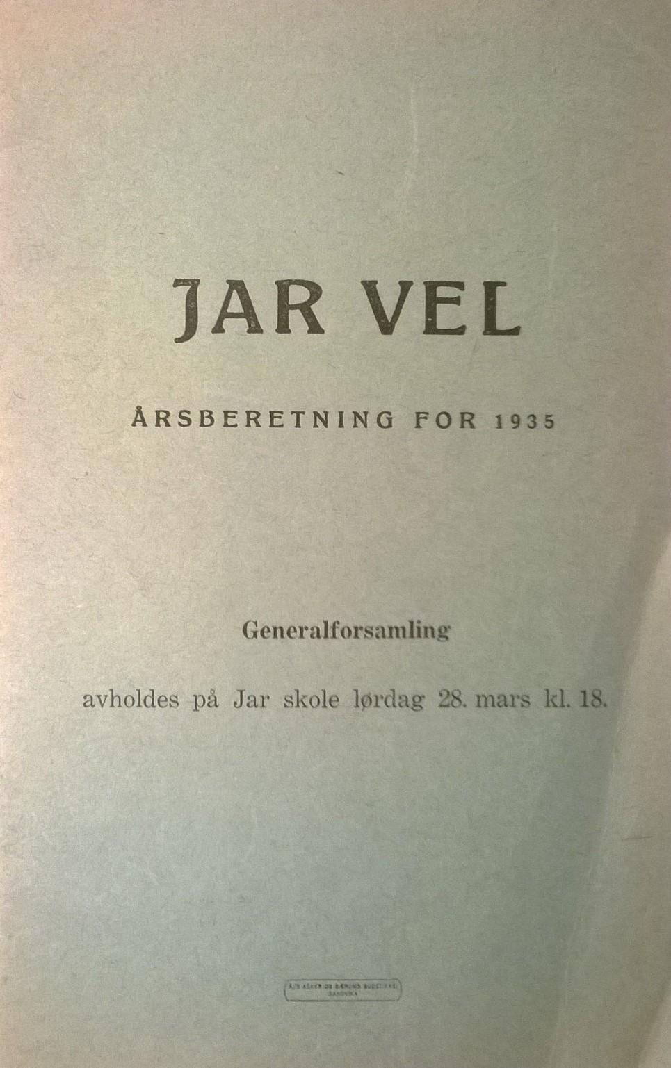 Jar Vel Jar Vel: Årsberetning for 1935: Generalforsamling avholdes på Jar skole lørdag 28. mars kl. 18