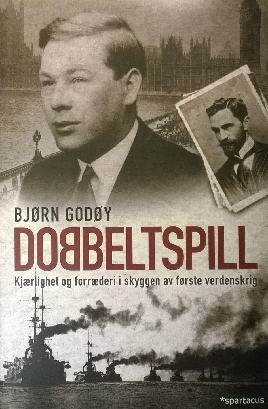 Godøy, Bjørn Dobbeltspill: Kjærlighet og forræderi i skyggen av første verdenskrig