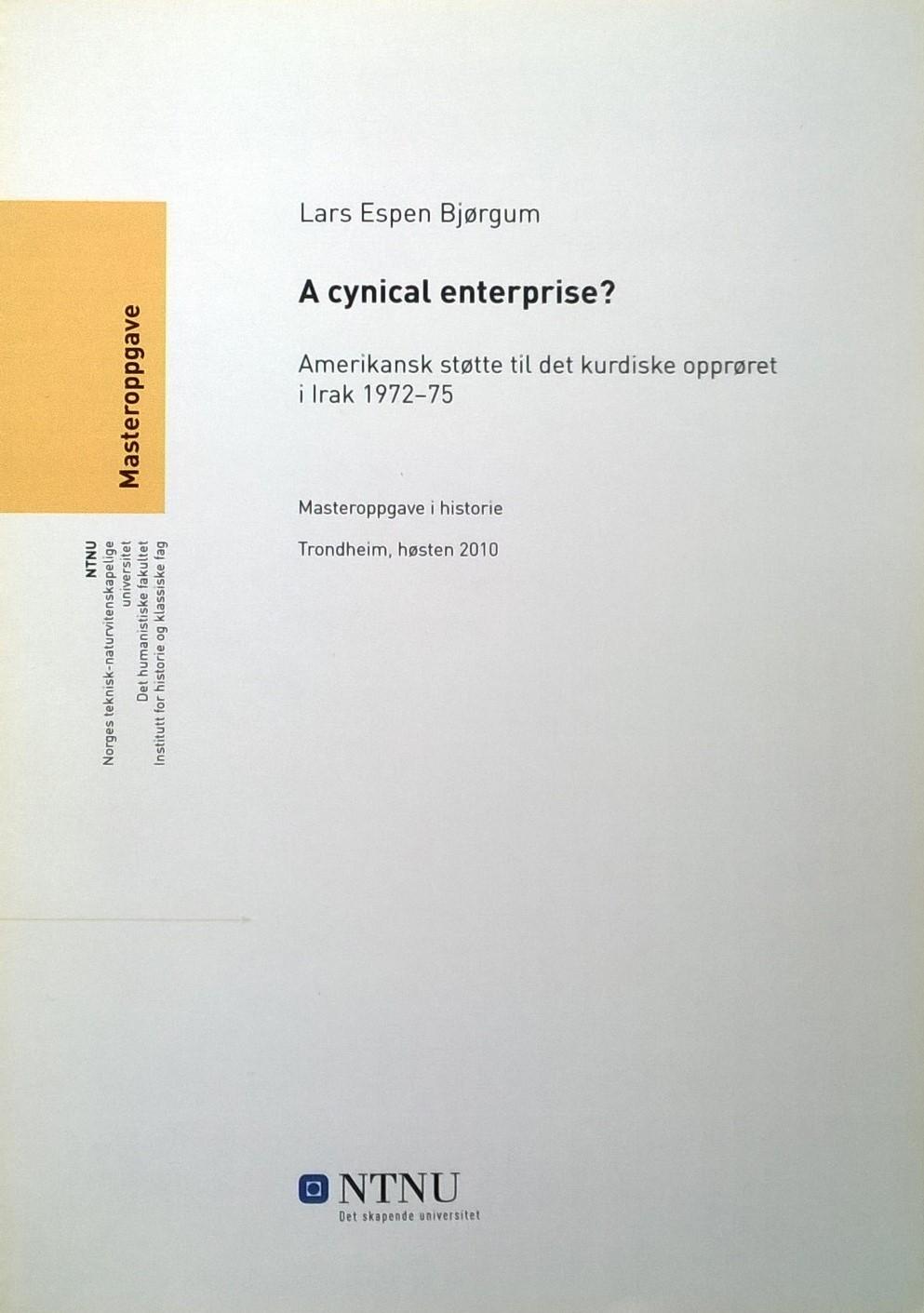 Bjørgum, Lars Espen A cynical enterprise? Amerikansk støtte til det kurdiske opprøret i Irak 1972—75