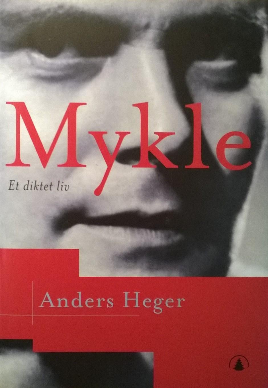Heger, Anders Mykle: Et diktet liv