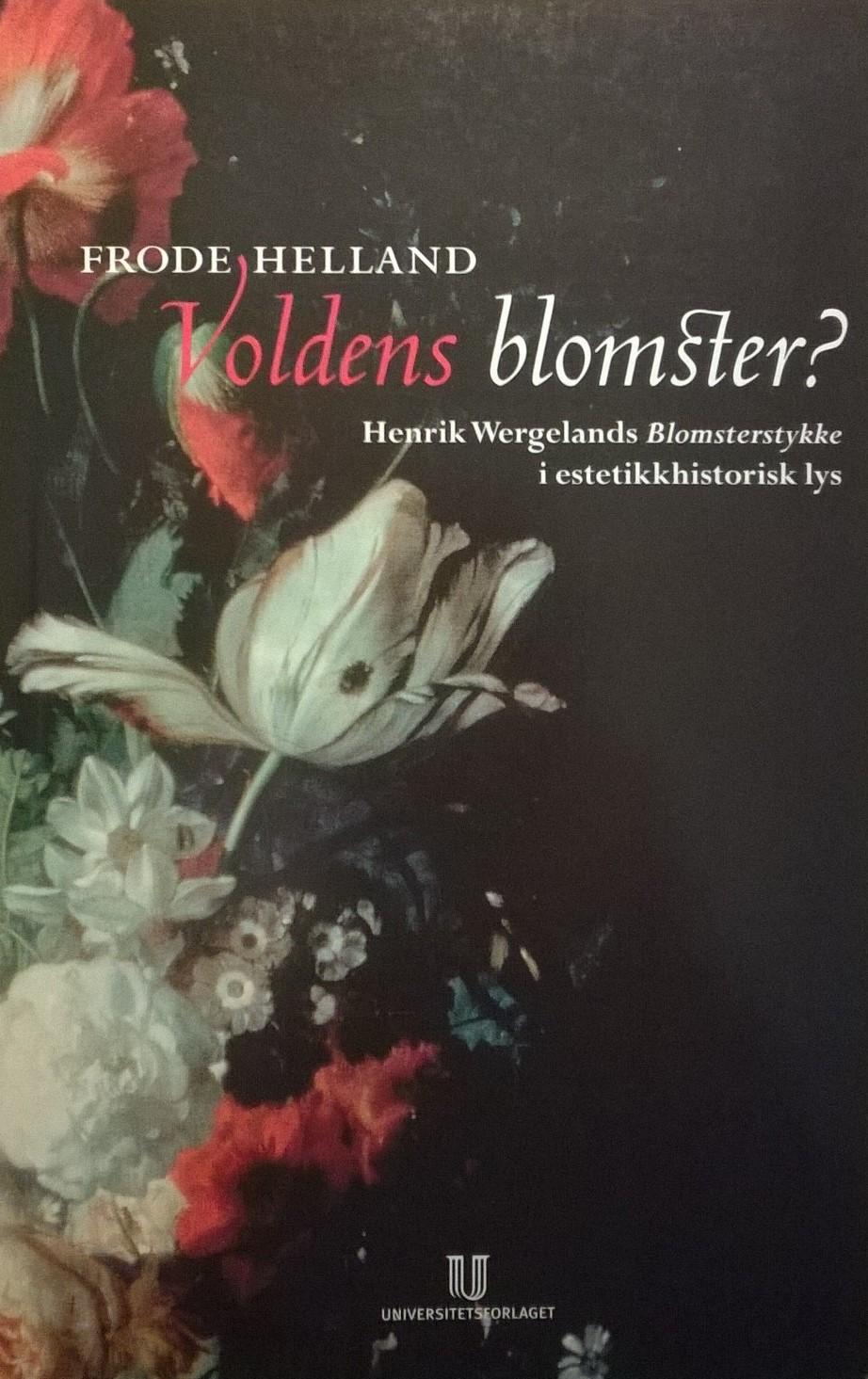 Helland, Frode Voldens blomster? Henrik Wergelands Blomsterstykke i estetikkhistorisk lys