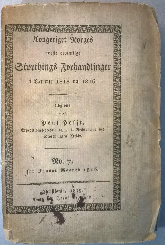 Holst, Poul (red.) Kongeriget Norges første ordentlige Storthings Forhandlinger i Aarene 1815 og 1816: No. 7, for Januar Maaned 1816