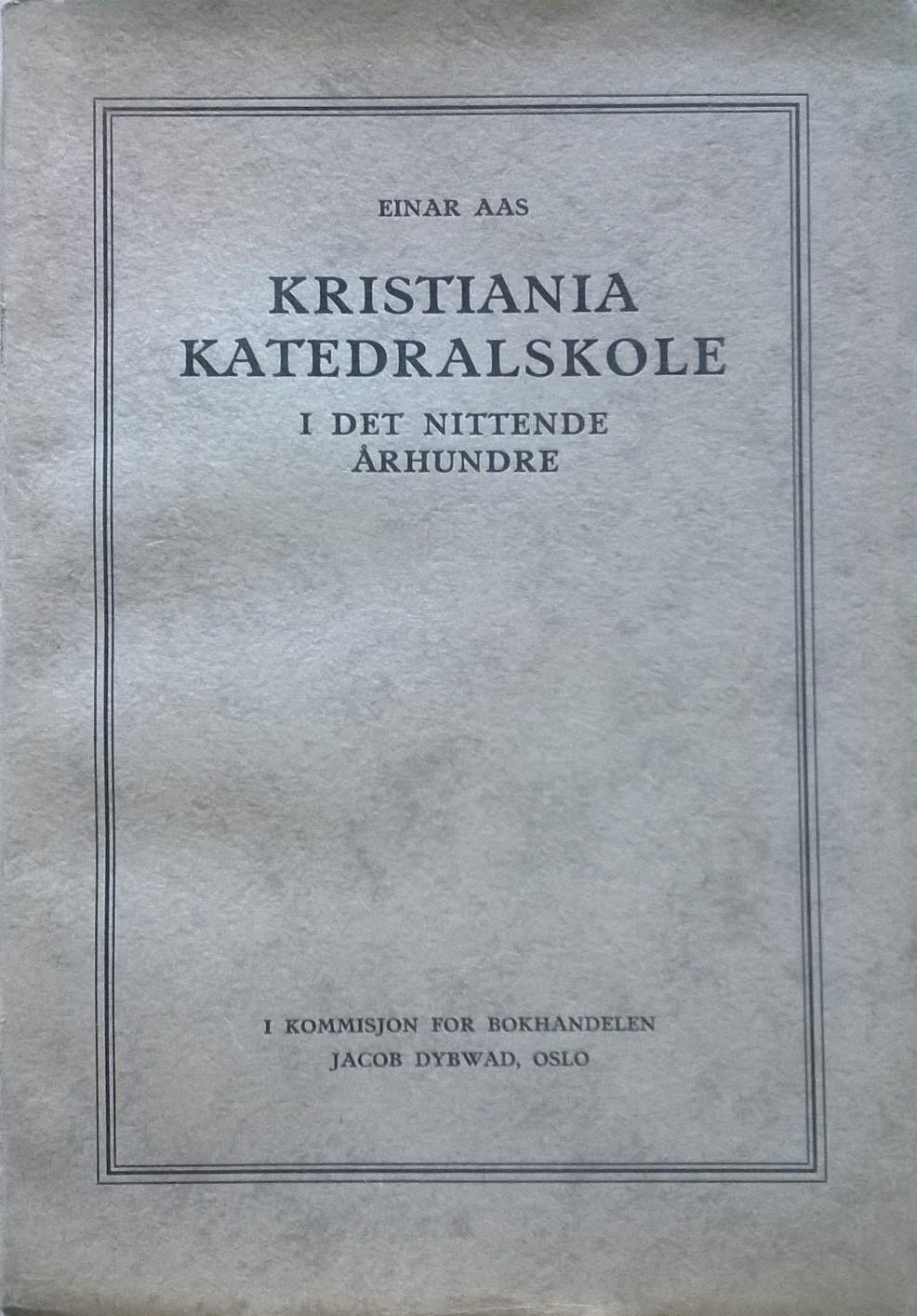 Aas, Einar Kristiania katedralskole i det nittende århundre