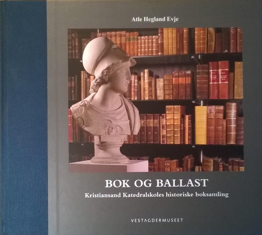 Evje, Atle Hegland Bok og ballast: Kristiansand Katedralskoles historiske boksamling