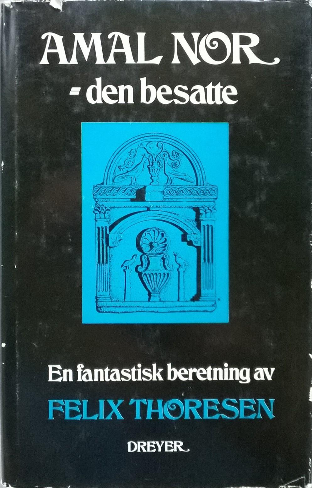 Thoresen, Felix Amal Nor — den besatte: En fantastisk beretning