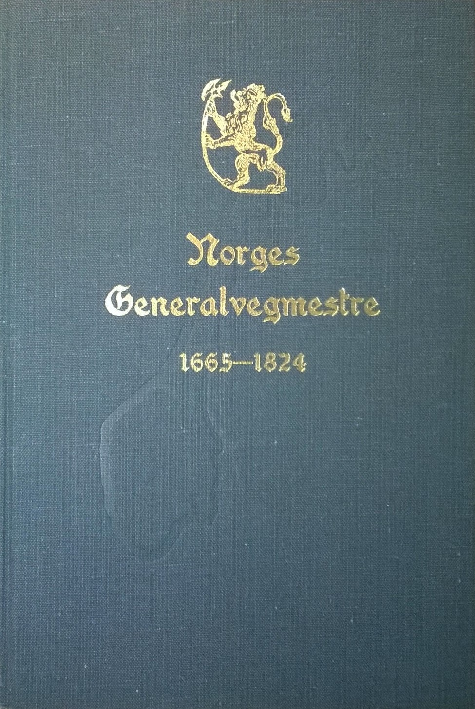 Paus, H.W. Norges generalvegmestre: Generalvegmesterperioden 1665—1824