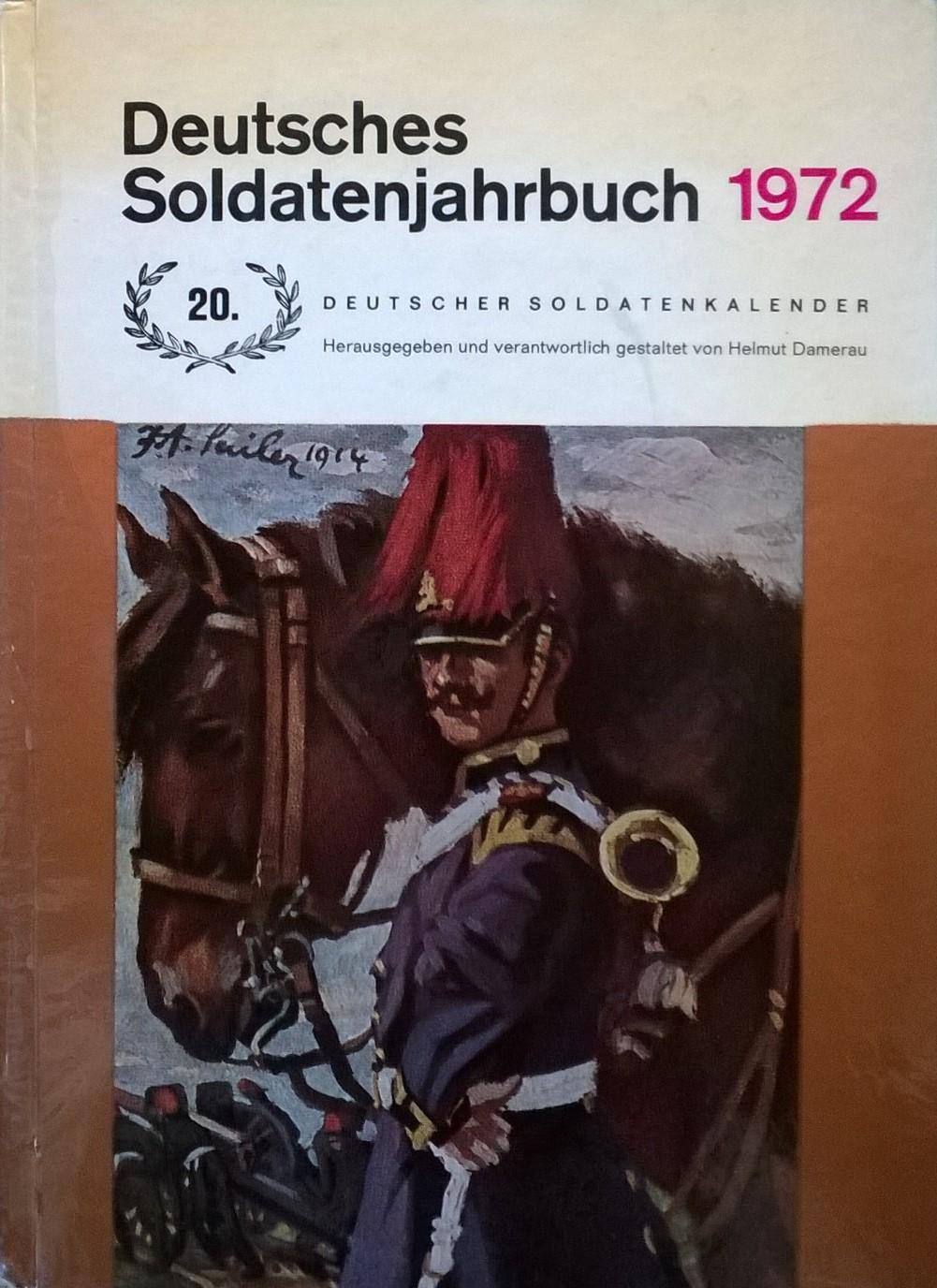Damerau, Helmut (red.) Deutsches Soldatenjahrbuch 1972: Zwanzigster deutscher Soldatenkalender