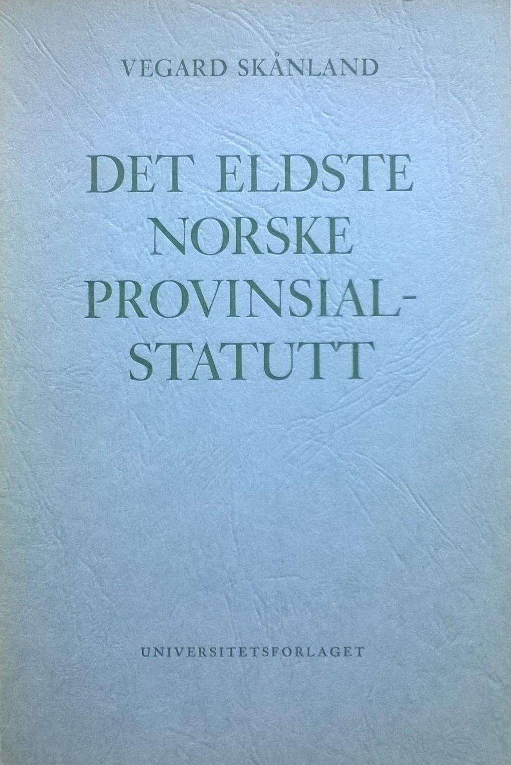 Skånland, Vegard Det eldste norske provinsialstatutt