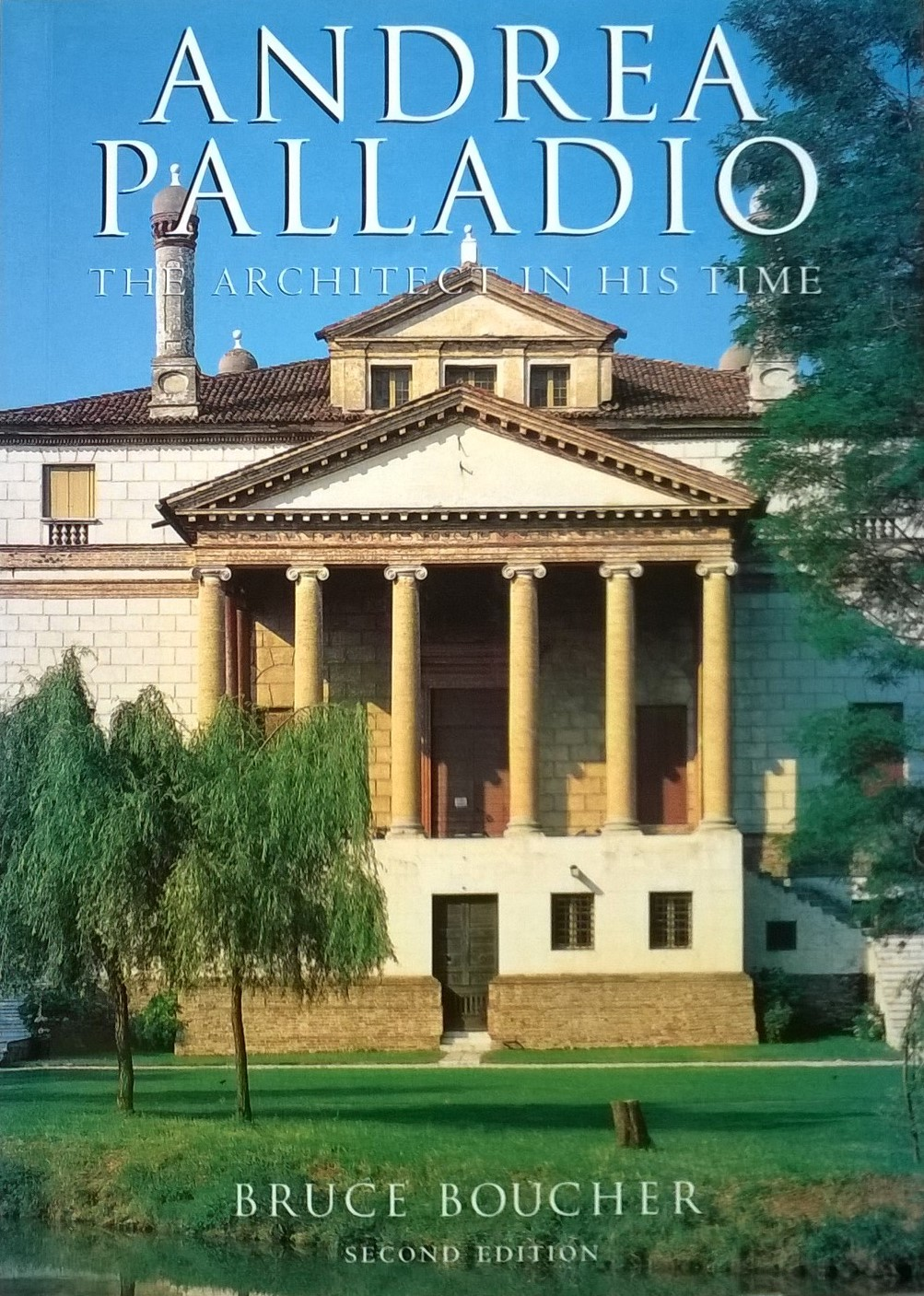 Boucher, Bruce Andrea Palladio: The Architect in his Time