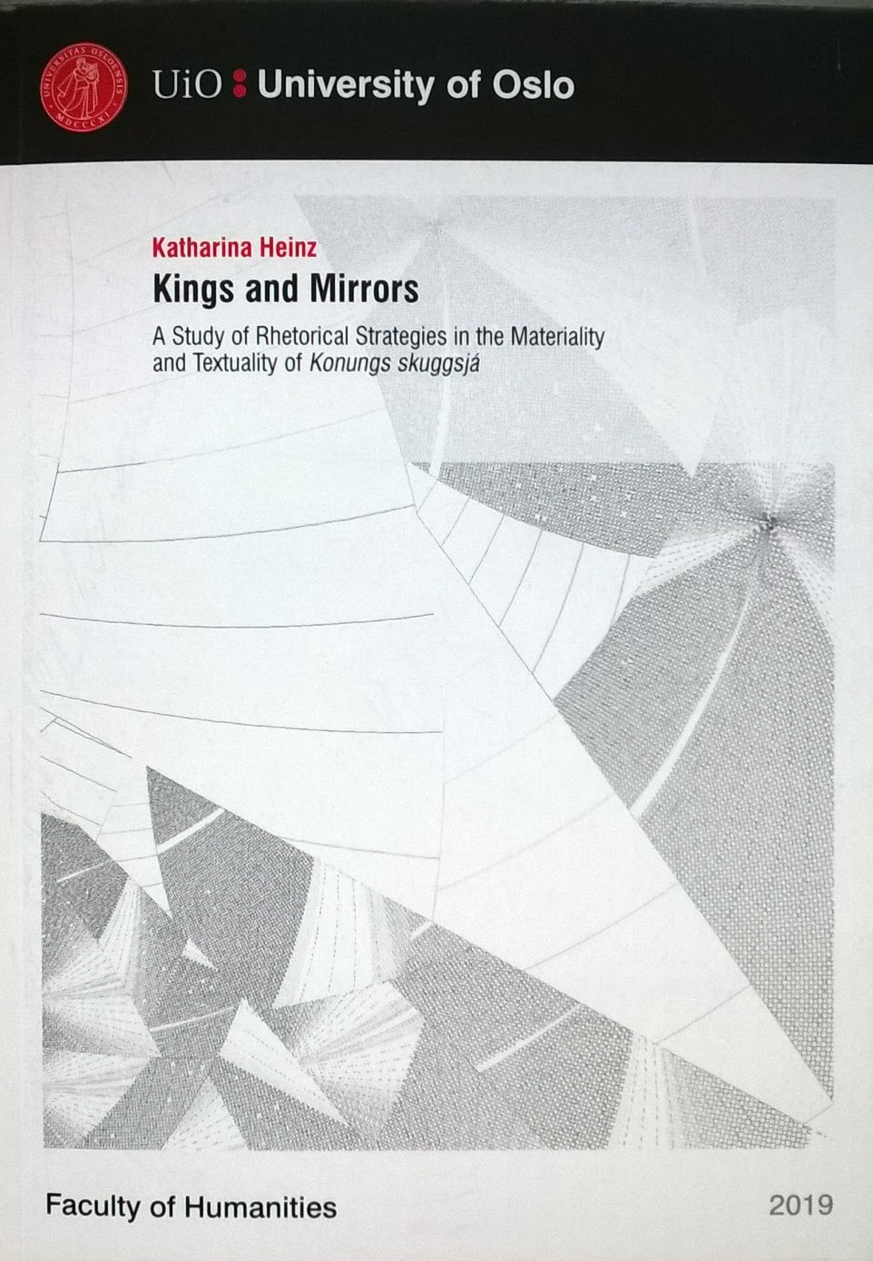 Heinz, Katharina Kings and Mirrors: A Study of Rhetorical Strategies in the Materiality and Textuality of Konungs skuggsjá