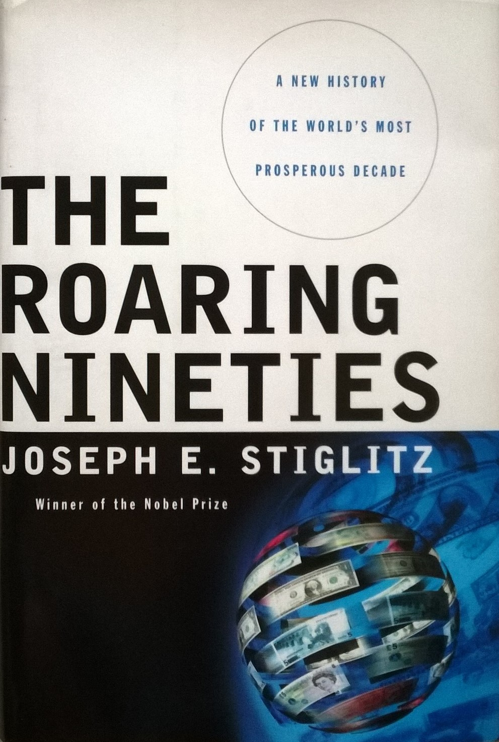 Stiglitz, Joseph E. The Roaring Nineties: A New History of the World's Most Prosperous Decade