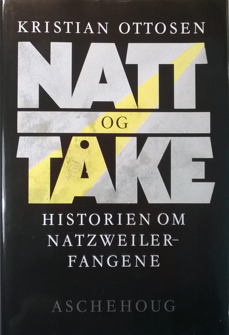 Ottosen, Kristian Natt og tåke: Historien om Natzweiler-fangene