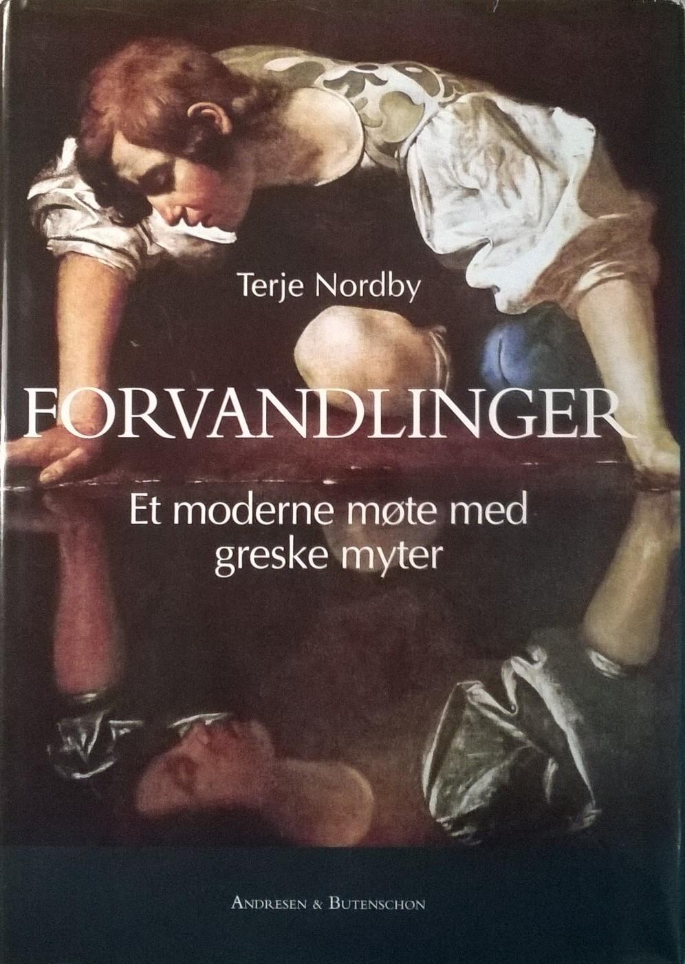 Nordby, Terje Forvandlinger: Et moderne møte med greske myter