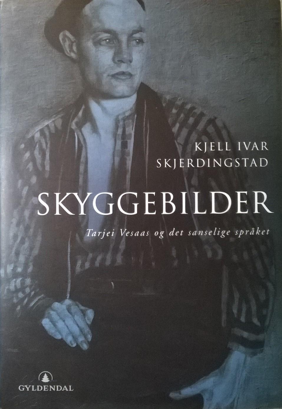 Skjerdingstad, Kjell Ivar Skyggebilder: Tarjei Vesaas og det sanselige språket